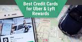 14 Best Credit Cards for Uber Rewards