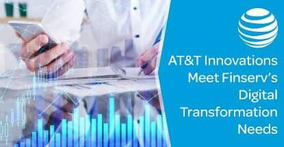 Att Innovations Meet Finservs Digital Transformation Needs