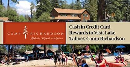 Cash In Credit Card Rewards To Visit Lake Tahoes Camp Richardson