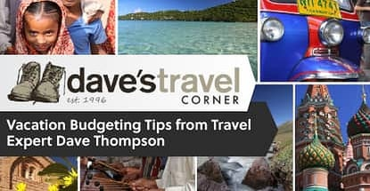 Vacation Budgeting Tips From Travel Expert Dave Thompson