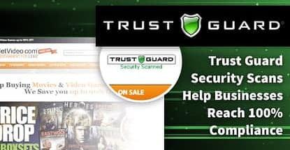 Trust Guard Security Scans Help Businesses Reach 100 Percent Compliance
