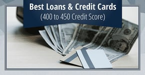 8 Best Loans & Credit Cards for a 400 to 450 Credit Score
