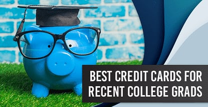 Best Credit Cards For Recent College Graduates