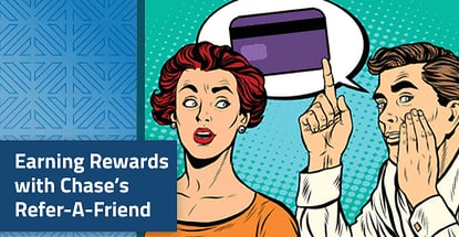 "2020 Chase ""Refer-A-Friend"" Offer: Earn Credit Card Bonus Points"