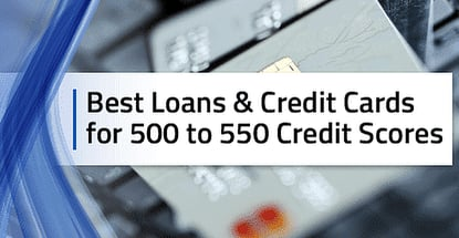 8 Best Loans & Credit Cards for a 500 to 550 Credit Score