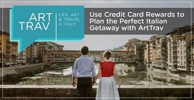 Love Art, Travel, and Credit Card Rewards? Plan the Perfect Italian Getaway with ArtTrav