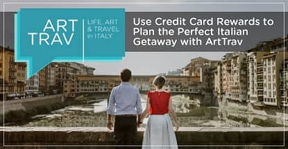 Combine Arttrav And Travel Rewards To Plan The Perfect Italian Getaway