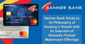 Banner Bank Sticks to Its Philosophy of Keeping it Simple with Its Selection of Rewards-Packed Mastercard Offerings