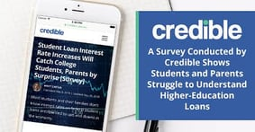 A Survey Conducted by Credible Shows Students and Parents Struggle to Understand Higher-Education Loans