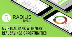 Radius Bank: A Virtual Bank with Very Real Savings Opportunities