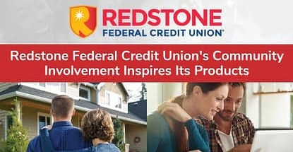 Redstone Federal Credit Union Uses the Knowledge Gained from 65 Years of Community Involvement to Create Credit and Loan Products Its Members Want
