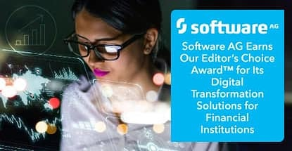 Software AG Earns Our Editor's Choice Award™ for Its Digital Transformation Solutions for Financial Institutions
