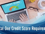 What Are the Capital One Credit Score Requirements for [current_year]?