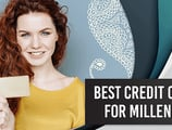 21 Best Credit Cards for Millennials in [current_year]