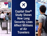 Capital One® Study Shows How Long Security Lines Affect Millions of Air Travelers