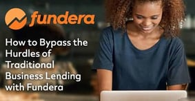 How to Bypass the Hurdles of Traditional Business Lending with Fundera
