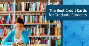 15 Best Credit Cards for Grad Students in 2020