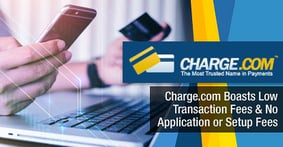 A Leader in Electronic Payment Processing — Charge.com Boasts Low Transaction Fees and Zero Application or Setup Fees