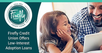 Firefly Credit Union Helps Foster Families Afford Adoption