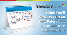 Think You'll Never Pay Off All Your Debts? How a Consolidation Loan May Help