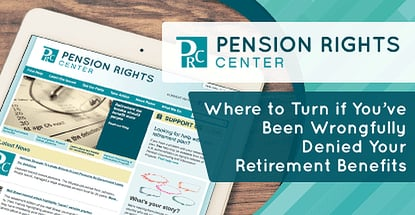 Where To Turn When Denied Your Retirement Benefits
