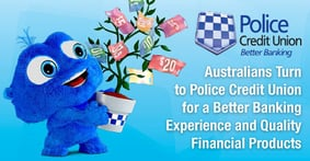 Australians Turn to Police Credit Union for a Better Banking Experience and Quality Financial Products