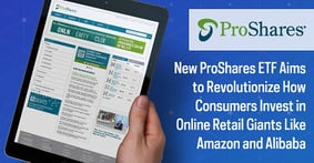 New ProShares ETF Aims to Revolutionize How Consumers Invest in Online Retail Giants Like Amazon and Alibaba