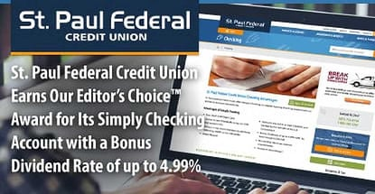 St. Paul Federal Credit Union Earns Our Editor's Choice™ Award for Its Simply Checking Account with a Bonus Dividend Rate of up to 4.99%