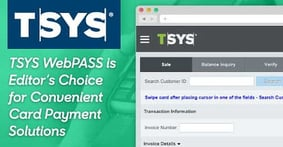 Process Payments Anywhere: TSYS earns our Editor's Choice Award™ for Its WebPASS Virtual Terminal Solution