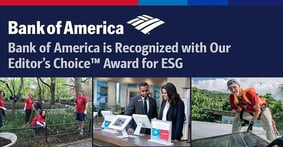 Making Sustainability Good Business — Bank of America is Recognized with Our Editor's Choice™ Award for ESG Commitment