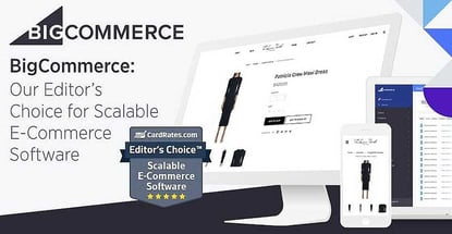 BigCommerce: Our Editor's Choice for Scalable E-Commerce Software