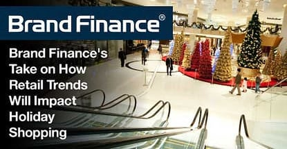 Brand Finance Weighs Retail Trends For Holiday Shoppers