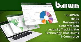 BuiltWith Helps Businesses Generate B2B Leads By Tracking the Technology That Drives E-Commerce