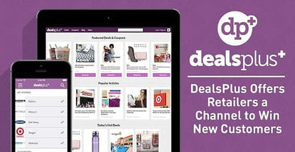 With 2.8M Direct Monthly Visits, DealsPlus Offers Retailers a Channel to Win New Customers