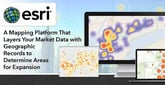 Esri: A Mapping Platform That Layers Your Market Data with Geographic Records to Determine Areas for Expansion