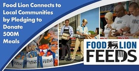 Neighbors Helping Neighbors: Food Lion Connects to Local Communities by Pledging to Donate 500M Meals by 2020
