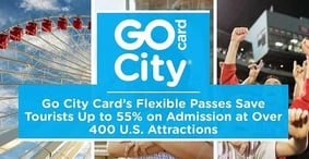 Go City Card's Flexible Passes Save Tourists Up to 55% on Admission at Over 400 U.S. Attractions