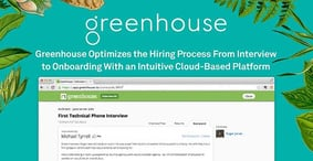 Greenhouse Optimizes the Hiring Process From Interview to Onboarding With an Intuitive Cloud-Based Platform