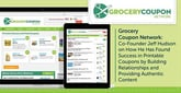 Grocery Coupon Network: Co-Founder Jeff Hudson on How He Has Found Success in Printable Coupons by Building Relationships and Providing Authentic Content