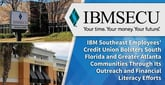 IBM Southeast Employees' Credit Union Bolsters South Florida and Greater Atlanta Communities Through Its Outreach and Financial Literacy Efforts