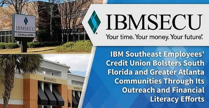 Ibmsecu Bolsters South Florida And Greater Atlanta Through Outreach