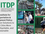 The Institute for Transportation & Development Policy: Working on Solutions to Make Cities More Livable, Equitable, and Sustainable