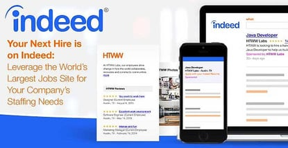Your Next Hire is on Indeed: Leverage the World's Largest Jobs Site for Your Company's Staffing Needs
