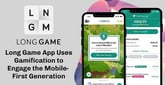 Long Game Savings App Uses Gamification to Engage the Mobile-First Generation in Learning Healthy Financial Habits