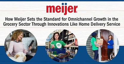 Meijer Sets Omnichannel Standard With Grocery Delivery