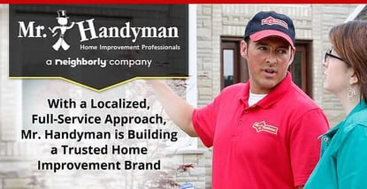 Mr Handyman Builds A Trusted Home Improvement Brand