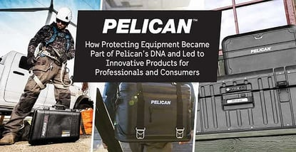 How Protecting Equipment Became Part of Pelican's DNA and Led to Innovative Products for Professionals and Consumers