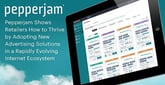 Pepperjam Shows Retailers How to Thrive by Adopting New Advertising Solutions in a Rapidly Evolving Internet Ecosystem
