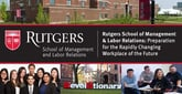 Rutgers School of Management & Labor Relations: Preparation for the Rapidly Changing Workplace of the Future