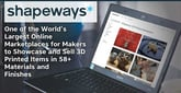 Shapeways — One of the World's Largest Online Marketplaces for Makers to Showcase and Sell 3D Printed Items in 58+ Materials and Finishes